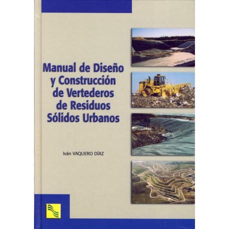 MANUAL DE DISEÑO Y CONSTRUCCION DE VERTEDEROS DE RESIDUOS URBANOS