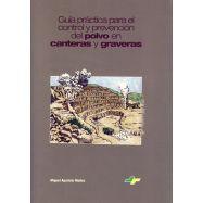 GUIA PRACTICA PARA EL CONTROL Y PREVENCION DEL POLVO EN CANTERAS Y GRAVERAS