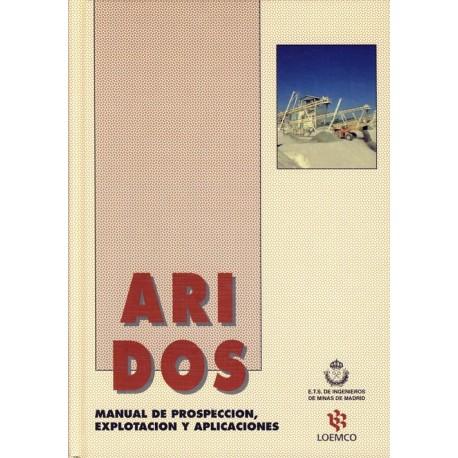 ARIDOS. Manual de prospección, explotación y aplicaciones
