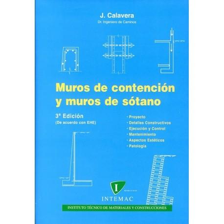 MUROS DE CONTENCION Y MUROS DE SOTANO - 3ª Edición - adaptada a la EHE
