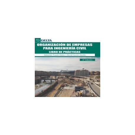 ORGANIZACION DE EMPRESAS PARA INGENIERIA CIVIL- Libro de Prácticas (6ª Edicion)