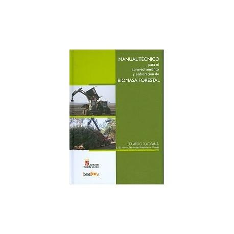MANUAL TECNICO PARA EL APROVECHAMIENTO Y ELABORACION DE BIOMASA FORESTAL