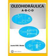 OLEOHIDRÁULICA - A: Simbología; B: Transmisiones oleohidráulicas en cirduito abierto y caudal constante; C: Actuadores lineales