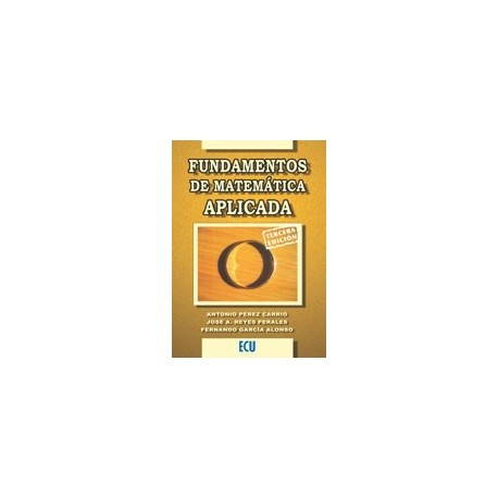 FUNDAMENTOS DE MATEMATICAS APLICADAS - 3ª Edición