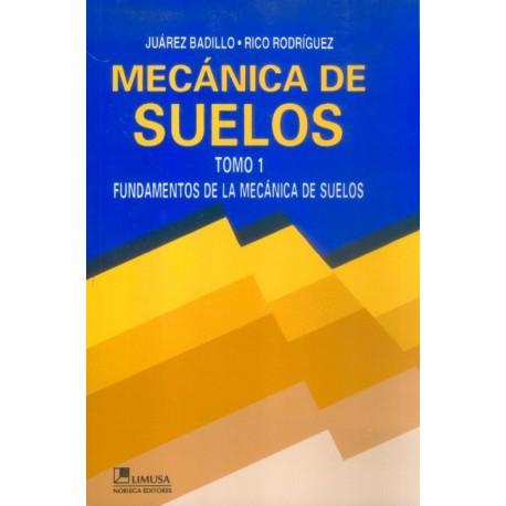 MECANICA DE SUELOS. Tomo 1: Fundamentos de la Mecánica de Suelos
