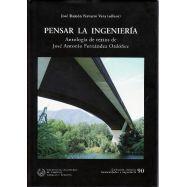 PENSAR LA INGENIERIA. Antología de textos de José Antonio Fernández Ordóñez