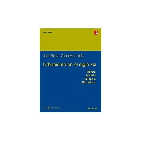 URBANISMO EN EL SIGLO XXI. Madrid; Valencia; Barcelona; Bilbao