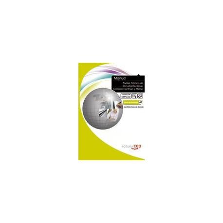 ANALISIS PRACTICO DE CIRCUITOS ELECTRICOS: CORRIENTE CONTINUA Y ALTERNA. Formación para el Empleo