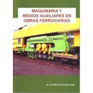 MAQUINARIA Y MEDIOS AUXILIARES EN OBRAS FERROVIARIAS