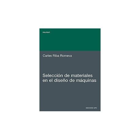 SELECCION DE MATERIALES EN EL DISEÑO DE MAQUINAS