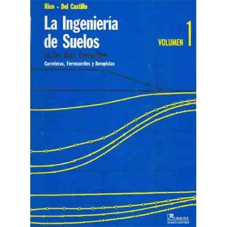 LA INGENIERIA DE SUELOS EN LAS VIAS TERRESTRES (Carreteras, Ferrocarriles, Aeropistas). Tomo 1