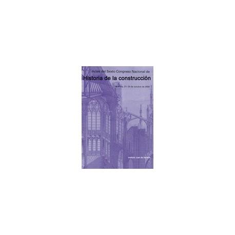 ACTAS DEL SEXTO CONGRESO NACIONAL DE HISTORIA DE LA CONSTRUCCION