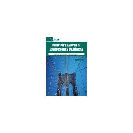 PRINCIPIOS BASICOS DE ESTRUCTURAS METALICAS - 2ª Edición