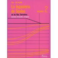 LA INGENIERIA DE SUELOS EN LAS VIAS TERRESTRES (Carretera, Ferrocarriles, Aeropistas). Volumen 2