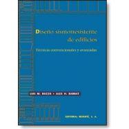 DISEÑO SISMORRESISTENTE DE EDIFICIOS. Técnicas Convencionales y Avanzadas