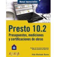 PRESTO 10.2. Presupuestos, Mediciones y Certificaciones de Obras
