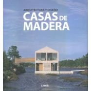 CASAS DE MADERA. Arquitectura y Diseño