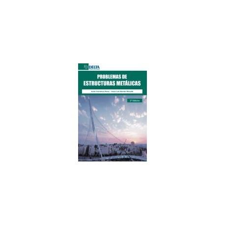 PROBLEMAS RESUELTOS DE ESTRUCTURAS METALICAS - 2ª Edición