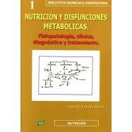 NUTRICION Y DISFUNCIONES METABOLICAS. Fisiopoatología Clínica, diagnóstico y tratamiento