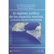 EL REGIMEN JURIDICO DE LOS ESPACIOS MARINOS EN DERECHO ESPAÑOL E INTERNACIONAL