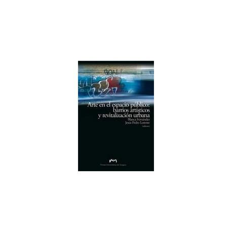 ARTE EN EL ESPACIO PUBLICO: BARRIOS ARTISITICOS Y REVITALIZACION URBANA