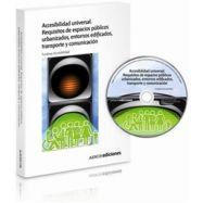 ACCESIBILIDAD UNIVERSAL. Requisitos de Espacios Públicos Urbanizados, Entornos Edificados, Transporte y Comunicación (Libro + CD