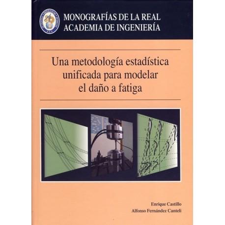 UNA METODOLOGIA ESTADISTICA UNIFICADA PARA MODELAR EL DAÑO A FATIGA