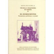 TÉCNICA E INGENIERÍA EN ESPAÑA. Volumen 4. EL OCHOCIENTOS. Pensamiento, Profesiones y Sociedad