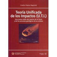 TEORIA UNIFICADA DE LOS IMPACTOS (U.T.I). Una nueva visión del interior de la tierra y de los procesos geológicos de su corteza