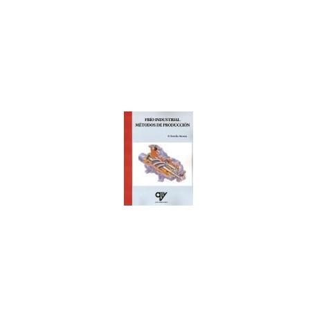 FRIO INDUSTRIAL: METODOS DE PRODUCCION