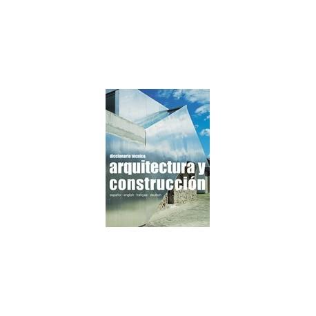 DICCIONARIO TECNICO DE ARQUITECTURA Y CONSTRUCCION (Incluye CD-Rom)
