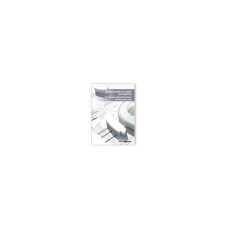 SISTEMA DE GESTION DE LA CALIDAD PARA ARQUITECTOS. Directrices para la aplicación de la Norma UNE-EN ISO: 9001:2008