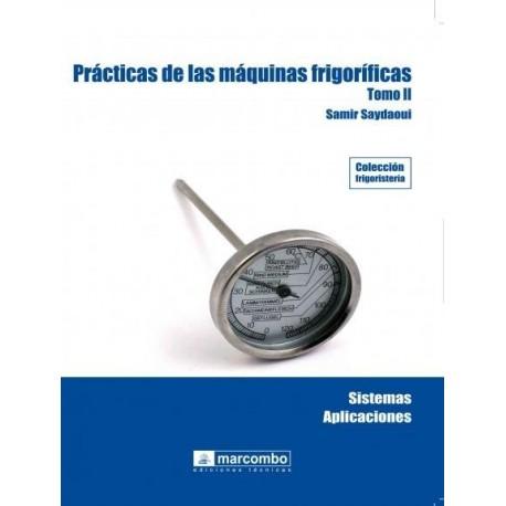 PRACTICAS DE LAS MAQUINAS FRIGORIFICAS. (Tomo II)