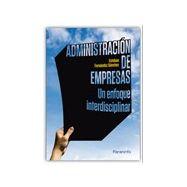 ADMINISTRACION DE EMPRESAS. Un enfoque interdisciplinar