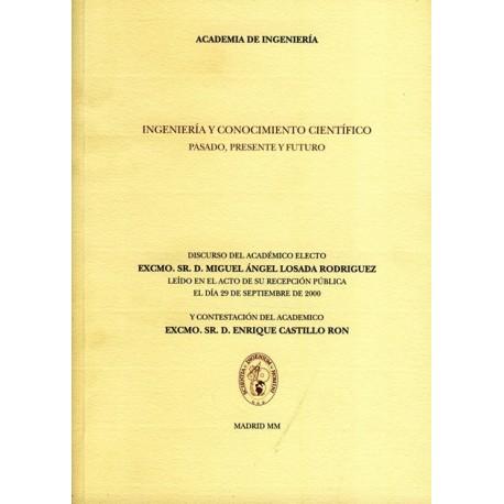 INGENIERIA Y CONOCIMIENTO CIENTIFICO. Pasado, Presente y Futur