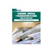 ECONOMIA, EMPRESA Y ORGANIZACIÓN DE OBRA. Libro de Prácticas
