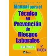 MANUAL PARA EL TECNICO EN PREVENCION DE RIESGOS LABORALES . NIVEL BÁSICO- 6ª Edición