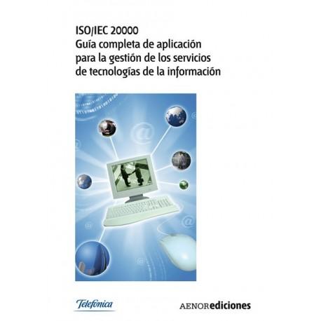 ISO/IEC 20000. GUIA COMLETA DE APLICACION PARA LA GESTION DE SERVICIOS DE TECNOLOGIAS DE LA INFORMACION