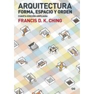 ARQUITECTURA, FORMA, ESPACIO Y ORDEN - 4ª Edición Ampliada y Actualizada