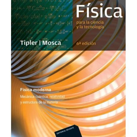FISICA PARA LA CIENCIA Y LA INGENIERIA: Física Moderna, Mecánica Cuántica, Relatividad y Estructura de la Materia - 6ª Edición