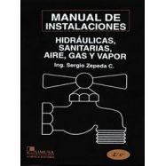 MANUAL DE INSTALACIONES HIDRUALICAS,SANITARIAS, GAS, AIRE COMPRIMIDO Y VAPOR - 2ª Edición