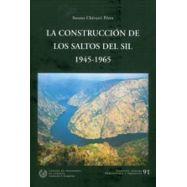 LA CONSTRUCCION DE LOS SALTOS DEL SIL