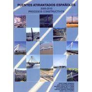 PUENTES ATIRANTADOS ESPAÑOLES 2005-2010. Procesos Constructivos