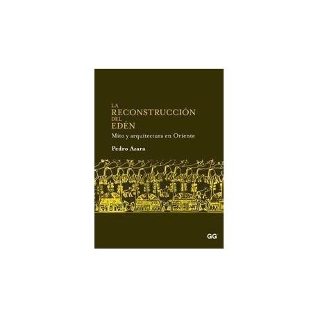LA RECONSTRUCCION DEL EDEN. MITO Y ARQUITECTURA EN ORIENTE