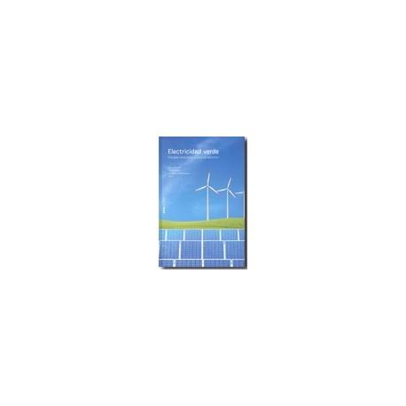 ELECTRICIDAD VERDE. Energías renovables y Sistema Eléctrico