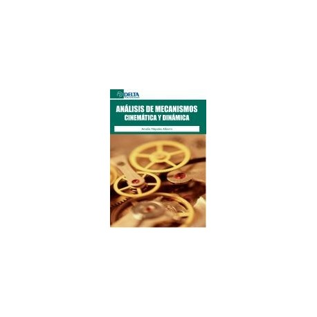 ANALISIS DE MECANISMOS. Cinemática y Dinámica
