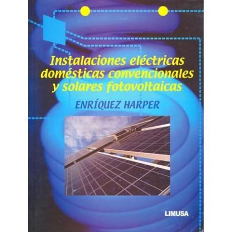 INSTALACONES ELECTRICAS DOMESTICAS, CONVENCIONALES Y SOLARES FOTOVOLTAICAS