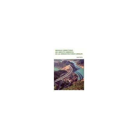 MEDIDAS CORRECTORAS DEL IMPACTO AMBIENTAL EN LAS INFRAESTRUCTURAS LINEALES (3ª Edición)