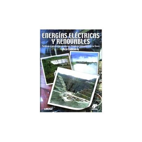 ENERGIAS ELECTRICAS Y RENOVABLES. Turbinas y Plantas Generadoras. Proyecto Hidroeléctrico la Yesca