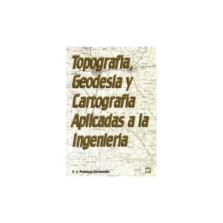 TOPOGRAFIA,GEODESIA, Y CARTOGRAFIA APLICADAS A LA INGENIERIA